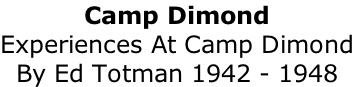 Camp Dimond Experiences At Camp Dimond By Ed Totman 1942 - 1948